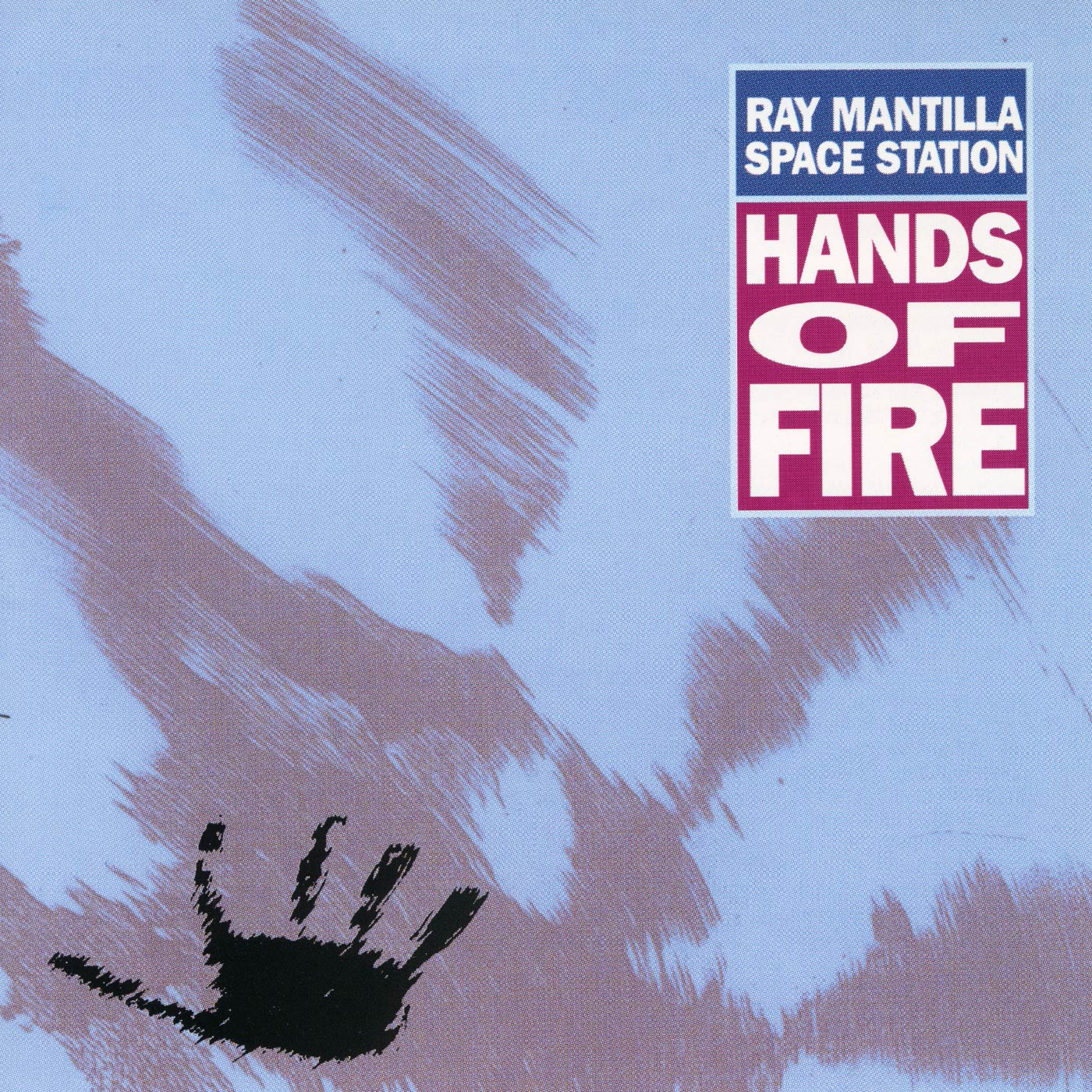 Hands Of Fire - Ray Mantilla Space Station