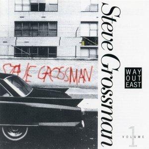 Way Out East - Vol. 1 - Steve Grossman