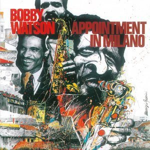 Appointment In Milano - Bobby Watson