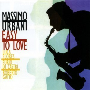 Easy To Love - Massimo Urbani Memorial Album