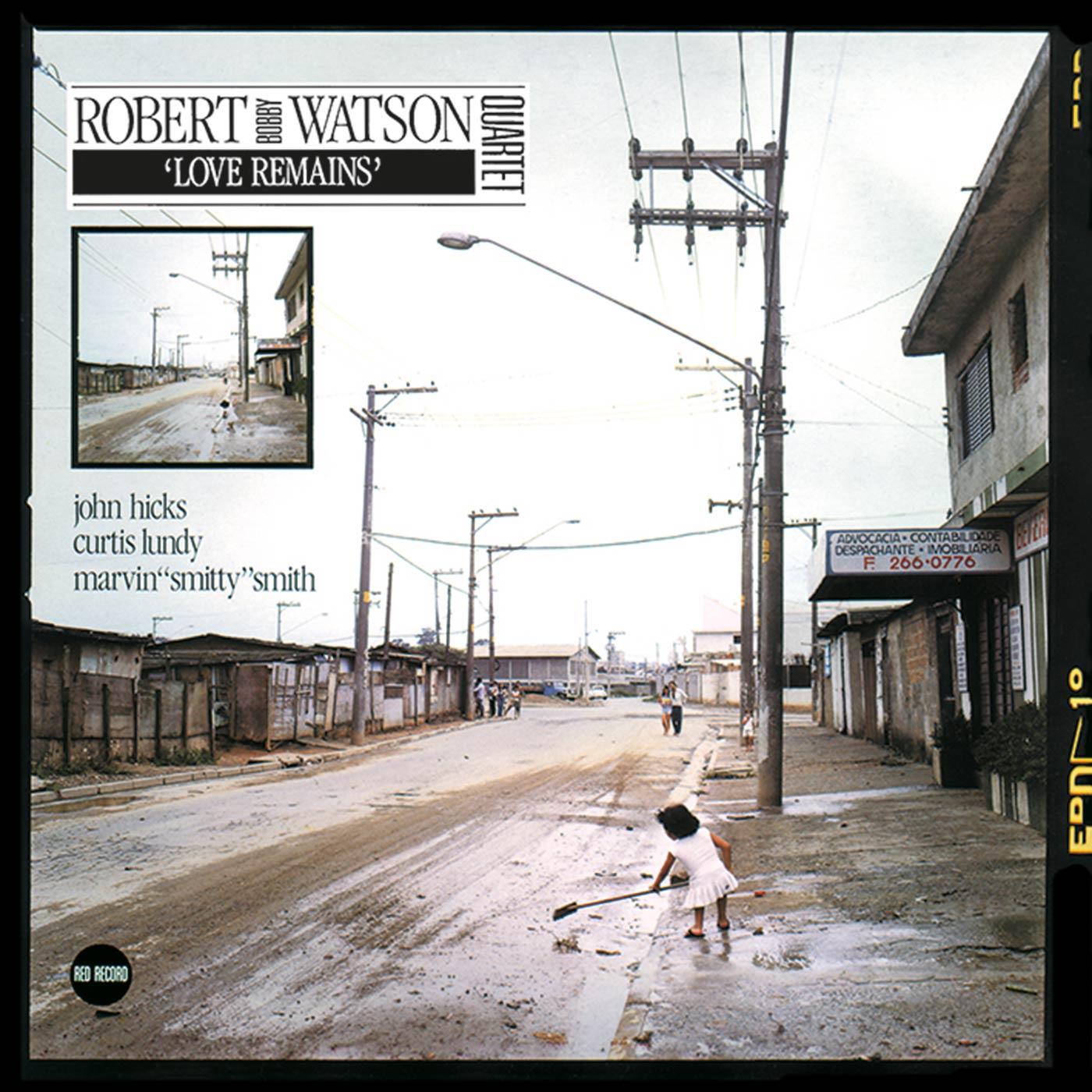 Love Remains - Bobby Watson Quartet