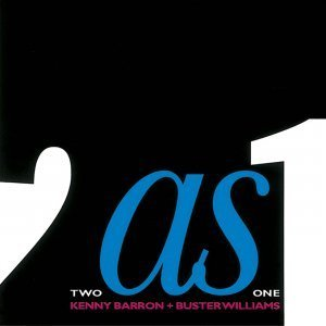 Two As One - Kenny Barron & Buster Williams