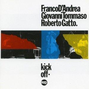 Kick Off - Franco D'Andrea, Giovanni Tommaso, Roberto Gatto