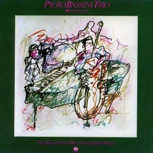 Nostalgia - Piero Bassini Trio