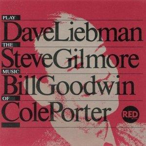 Dave Liebman Steve Gilmore Bill Goodwin Play The Music Of Cole Porter - Dave Liebman Trio