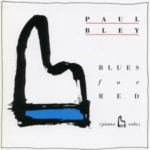 Blues For Red - Paul Bley