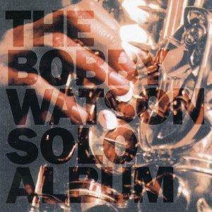 Bobby Watson (Solo Saxophone Album)