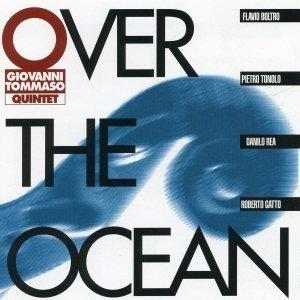 Over The Ocean - Giovanni Tommaso Quintet