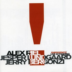 Emergence! Live At Fashing - Alex Riel (Jerry Bergonzi • Jesper Lundgaard • Alex Riel)