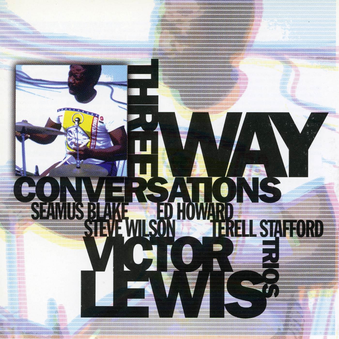 Three Way Conversations - Victor Lewis Trios