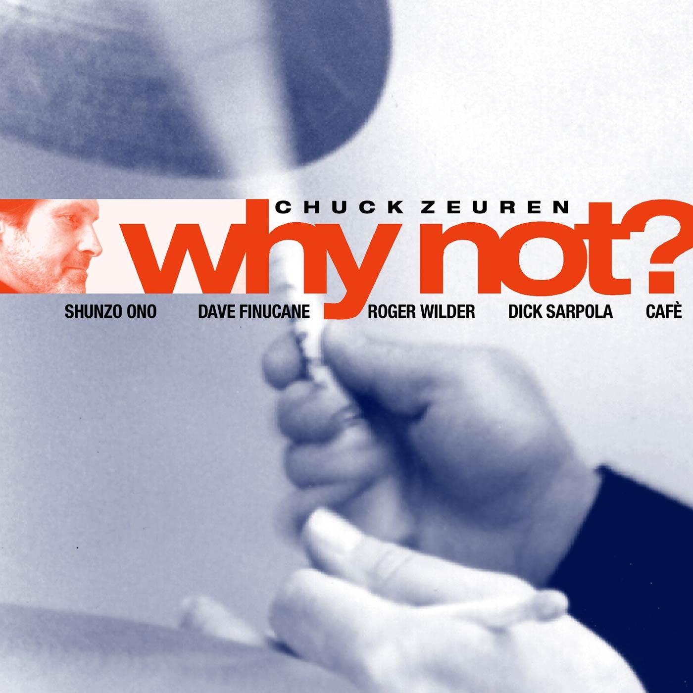 Why Not ?? - Chuck Zeuren
