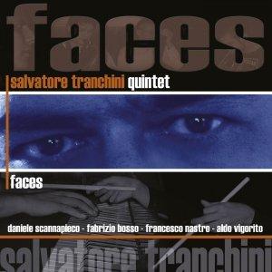 Faces - Salvatore Tranchini Quintet