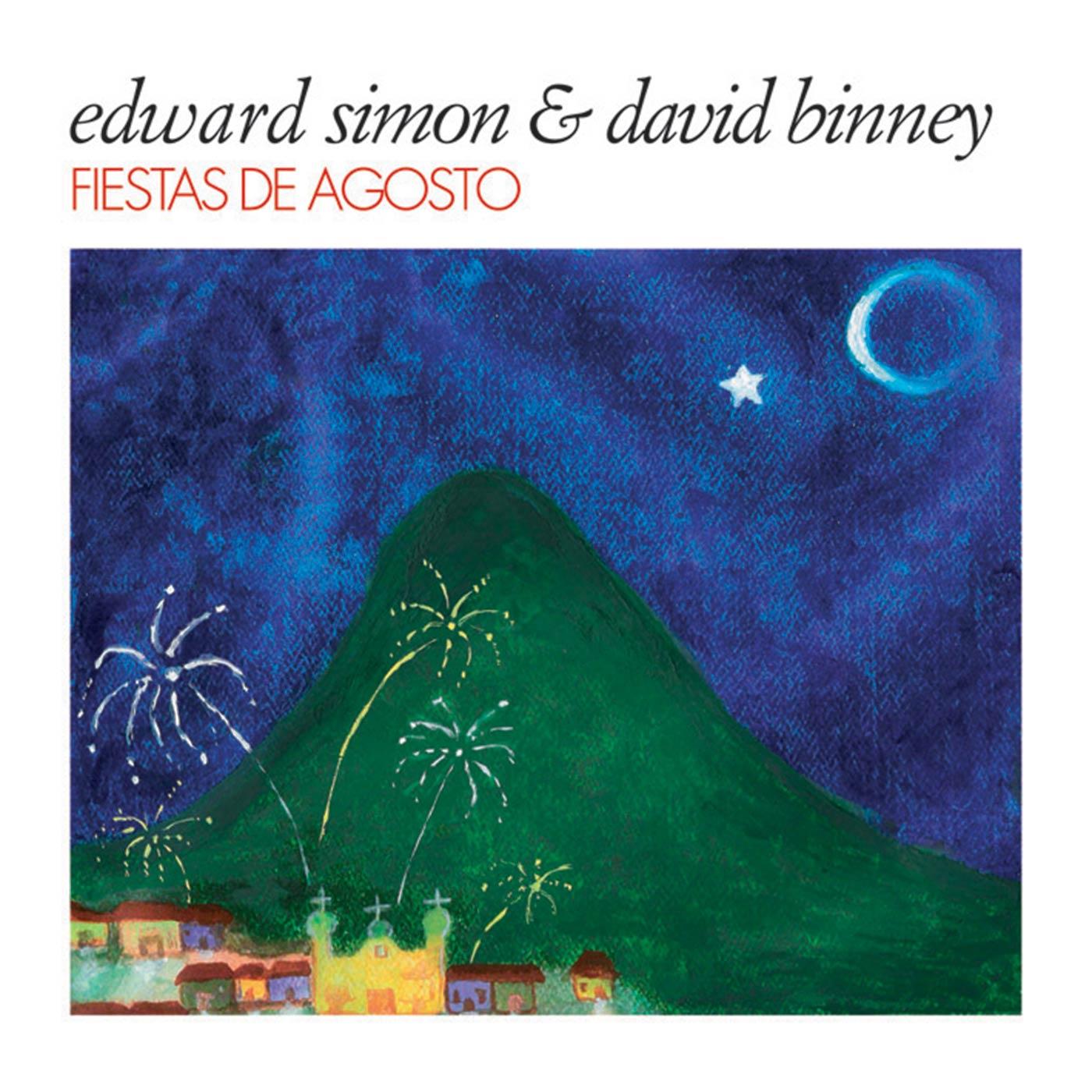 Fiestas De Agosto - Edward Simon & David Binney