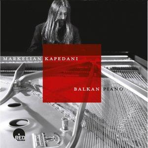 Balkan Piano - Markelian Kapedani