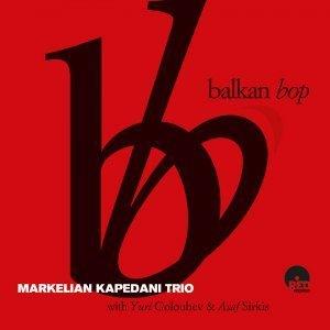 Balkan Bop - Markelian Kapedani