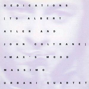 Dedications To Albert Ayler And John Coltrane + Max'S Mood - Massimo Urbani