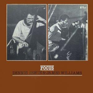 Focus- James Williams & Dennis Irwin