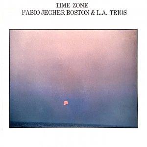 Time Zone - Fabio Jegher Boston & L.A Trios