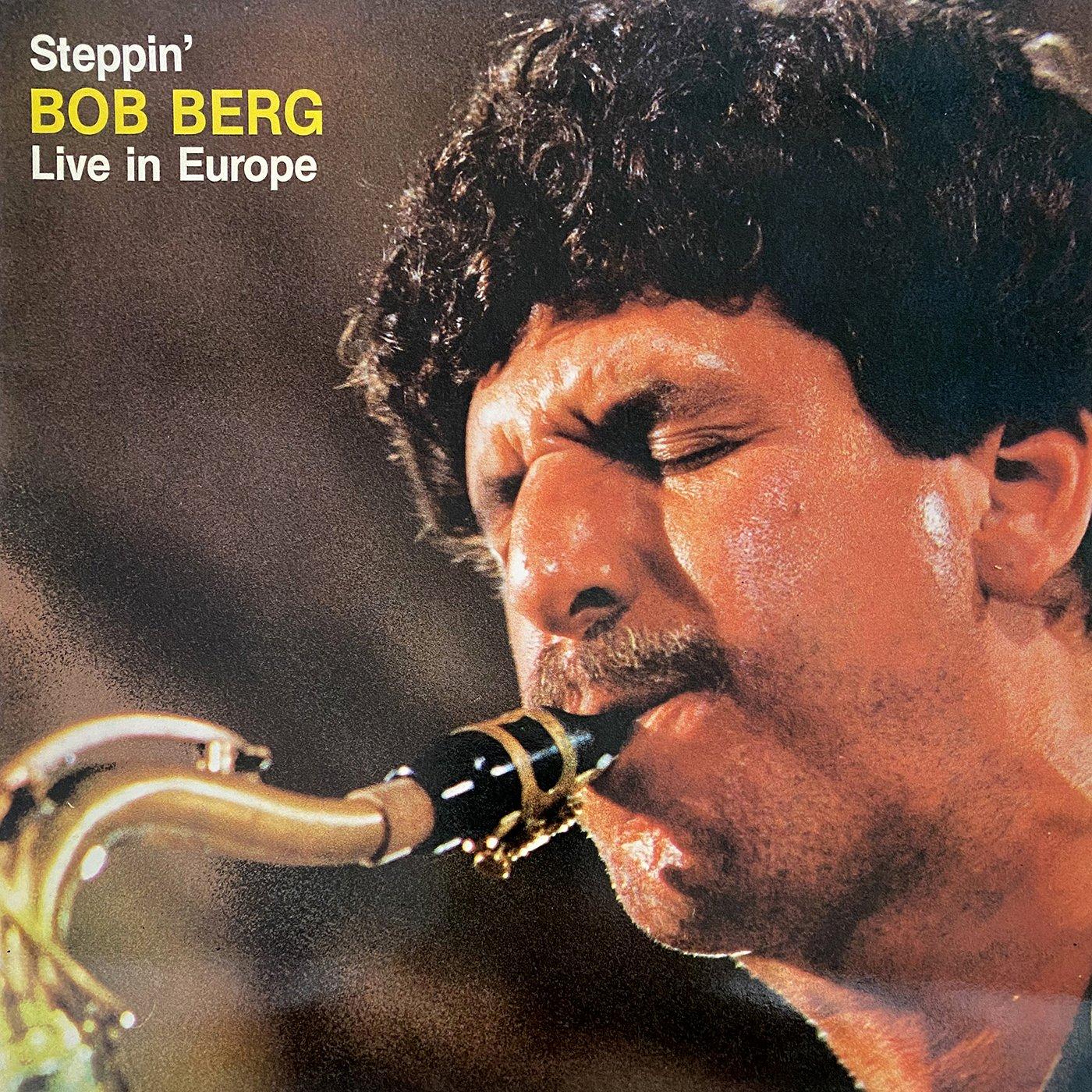 Steppin' Live In Europe - Bob Berg