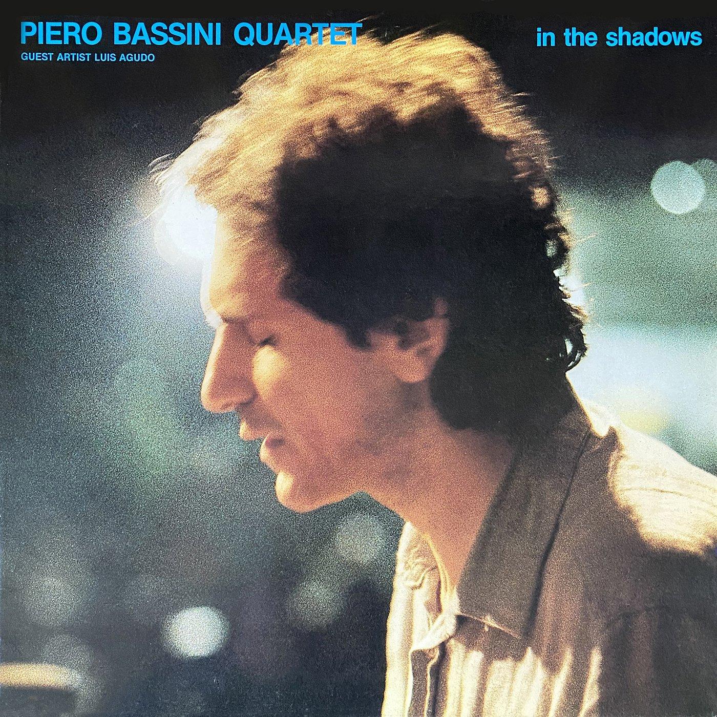 In The Shadows - Piero Bassini QuartetGuestLuis Agudo