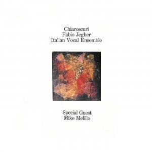 Chiaroscuri - Fabio Jegher,Italian Vocal Ensemble, Special GuestMike Melillo