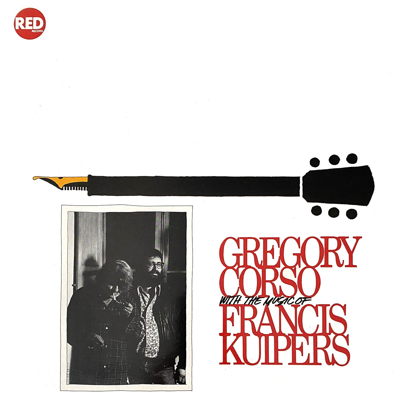 Gregory Corso With The Music Of Francis Kuipers - Gregory Corso&Francis Kuipers