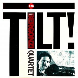 Tilt - Jerry Bergonzi Quartet