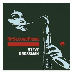 My Second Prime - Steve Grossman Quartet