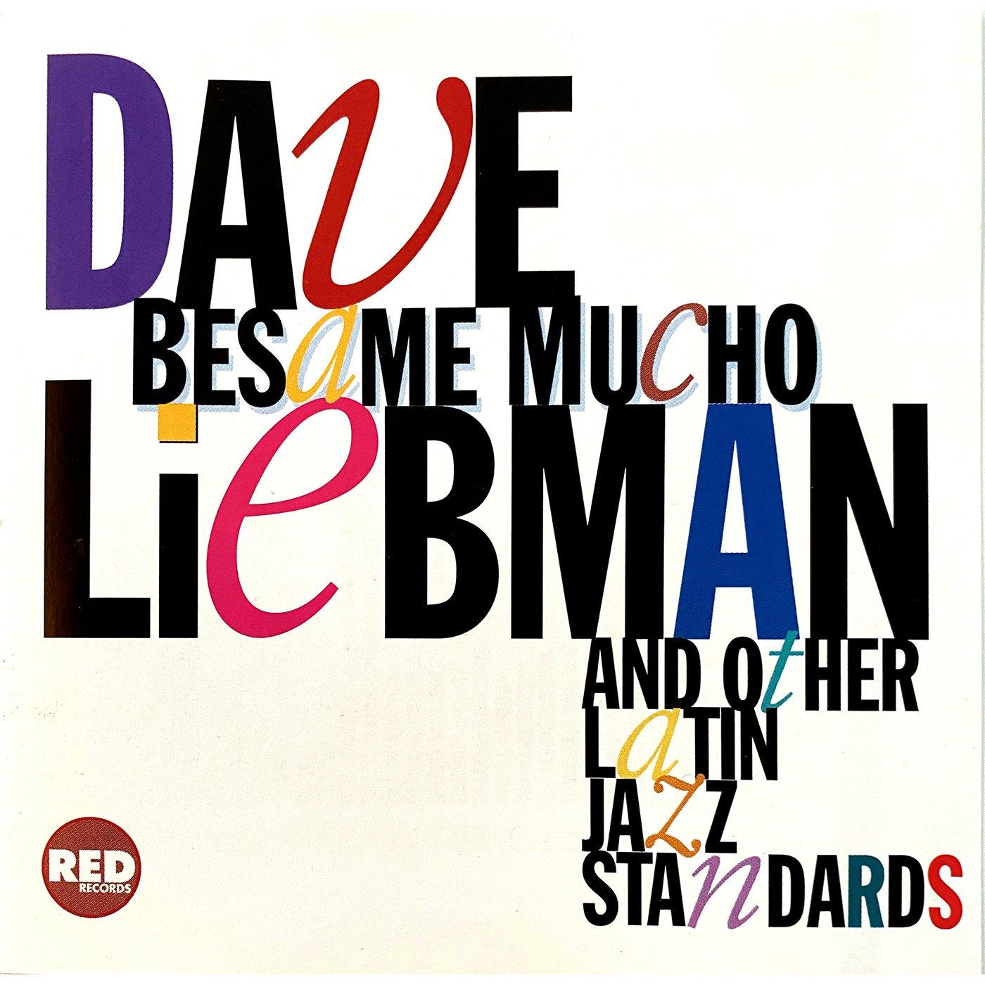 Besame Mucho And Other Latin Jazz Standards - Dave Liebman Quintet Featuring Danilo Perez