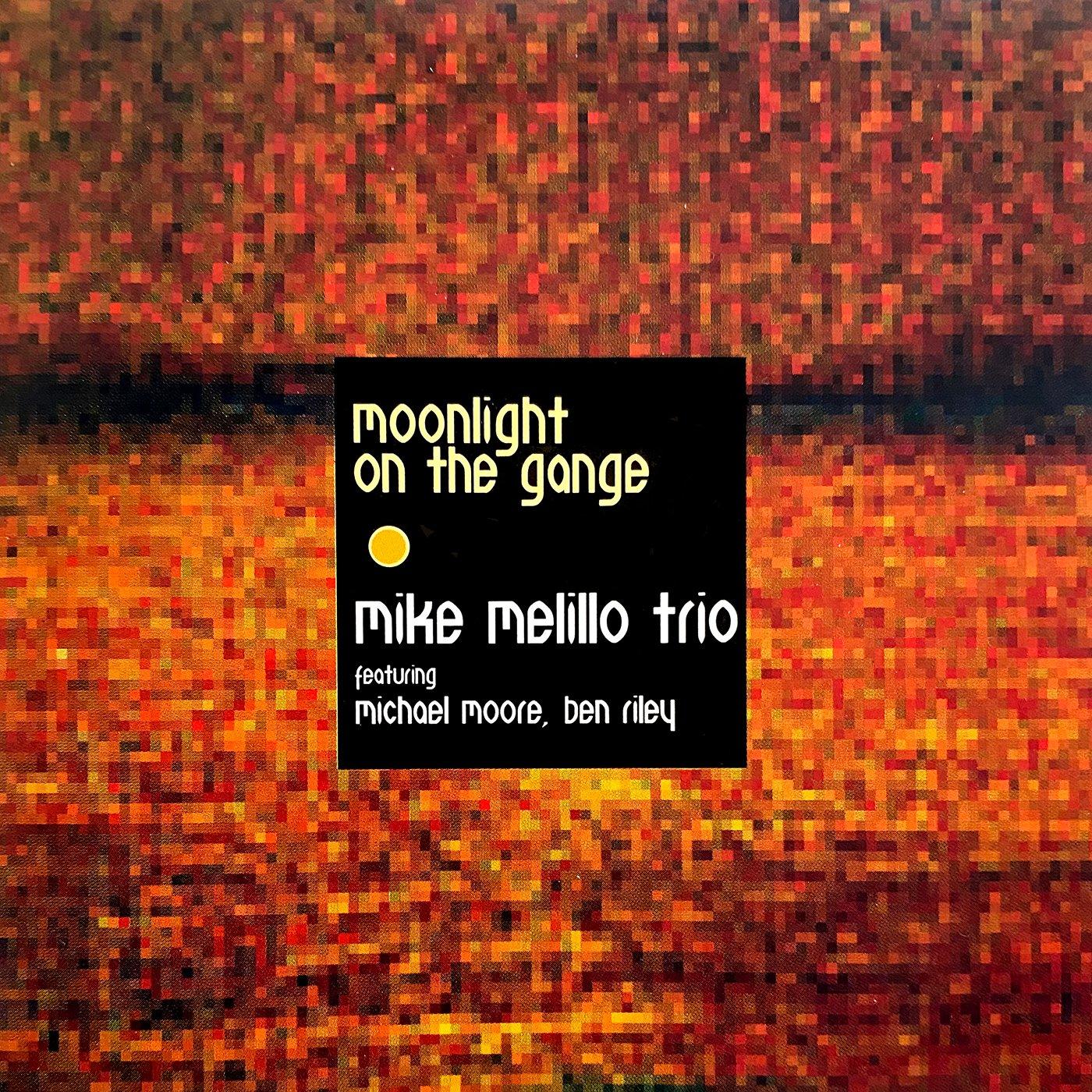 Moonlight On The Gange - Mike Melillo Trio