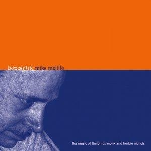 Bopcentric - Mike Melillo Trio